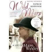 Wild Mary by Patrick Marnham