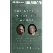 The Battle of Bretton Woods by Dr Benn Steil