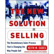 The New Solution Selling by Keith Eades
