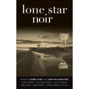 Lone Star Noir by Bobby Byrd