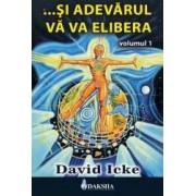 ...si Adevarul Va Va Elibera Vol.1 - David Icke