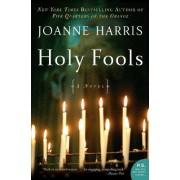 Holy Fools by Joanne Harris