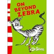 On Beyond Zebra by Dr. Seuss
