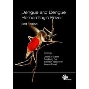 Dengue and Dengue Hemorrhagic Fever by D. J. Gubler