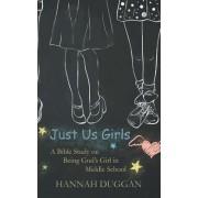 Just Us Girls by Hannah Duggan