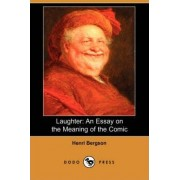 Laughter by Henri Louis Bergson