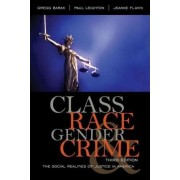 Class, Race, Gender, and Crime by Gregg Barak