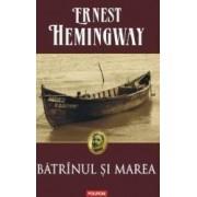 Batranul si marea ed. 2014 necartonat - Ernest Hemingway