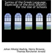 Syntax of the Greek Language, Especially of the Attic Dialect by Johan Nikolai Madvig