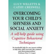 Overcoming Your Child's Shyness and Social Anxiety by Cathy Creswell