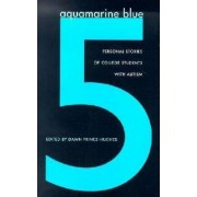 Aquamarine Blue 5 by Dawn Prince-Hughes