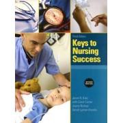 Keys to Nursing Success by Janet R. Katz