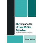 The Importance of How We See Ourselves by Marina Oshana