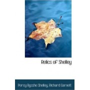 Relics of Shelley by Professor Percy Bysshe Shelley
