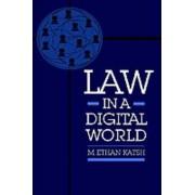 Law in a Digital World by M.Ethan Katsh