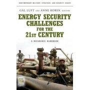Energy Security Challenges for the 21st Century by Gal Luft