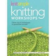 Knit Simple Knitting Workshops by Knit Simple Magazine