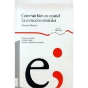 Construir Bien En Espanol/ Contructing Good in Spanish by Hortensia Martinez