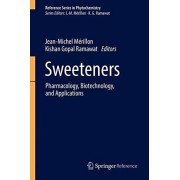 Sweeteners + Ereference: Pharmacology, Biotechnology, and Applications