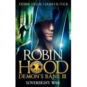 Sovereign's War: Robin Hood: Demon Bane 3