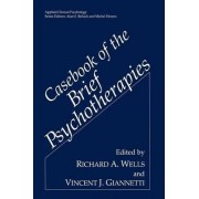 Casebook of the Brief Psychotherapies by Richard A. Wells