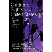 Children's Rights in the United States by Nancy E. Walker