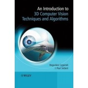 An Introduction to 3D Computer Vision Techniques and Algorithms by Boguslaw Cyganek