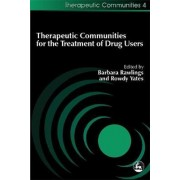 Therapeutic Communities for the Treatment of Drug Users by Barbara Rawlings