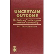 Uncertain Outcome by Paul Christopher Manuel