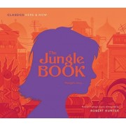 Rob Hunter The Jungle Book: Mowgli's story... (Classics Here & Now 1)