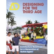 Designing for the Third Age - Architecture Redefined for a Generation of 'Active Agers' Ad by Lorraine Farrelly