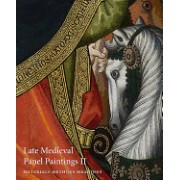 Late Medieval Panel Paintings. Volume 2: Methods, Materials and Meanings