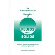 Introduction to the Properties of Fluids and Solids by Robert A. Heidemann