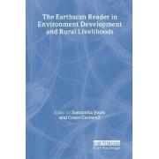 The Earthscan Reader in Environment Development and Rural Livelihoods by Samantha Jones