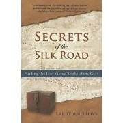 Secrets of the Silk Road by Larry Andrews