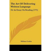 The Art of Delivering Written Language by William Cockin