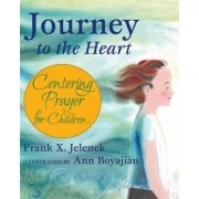 Journey to the Heart by Frank X. Jelenek