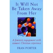 It Will Not be Taken Away from Her by Fran Porter