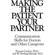 Making the Patient Your Partner by W.Sterling Edwards