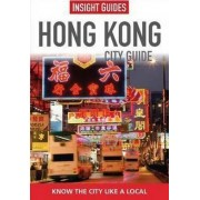 Insight Guides: Hong Kong City Guide by Insight Guides