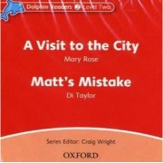 Dolphin Readers: Level 2: A Visit to the City & Matt's Mistake Audio CD