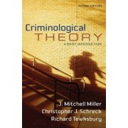 Criminological Theory by J. Mitchell Miller