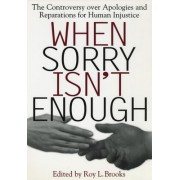 When Sorry Isn't Enough by Roy L. Brooks
