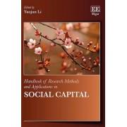 Handbook of Research Methods and Applications in Social Capital by Yaojun Li