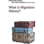 What is Migration History? by Christiane Harzig