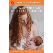 The Womanly Art of Breastfeeding by La Leche League International