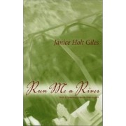 Run ME a River by Janice Holt Giles