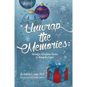 Unwrap the Memories: Nostalgic Christmas Stories to Warm the Heart