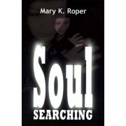 Soul Searching by Mary K. Roper
