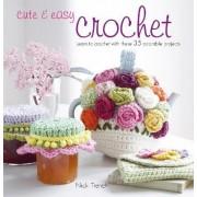 Cute & Easy Crochet by Nicki Trench
